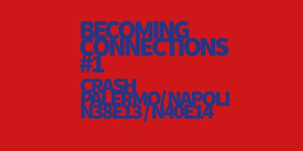 Becoming Connections #1 Crash | Palermo > Napoli
