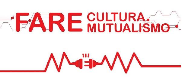 Fare Cultura Fare Mutualismo
