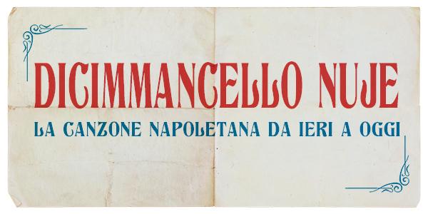 Dicimmancello nuje – La canzone napoletana da ieri a oggi